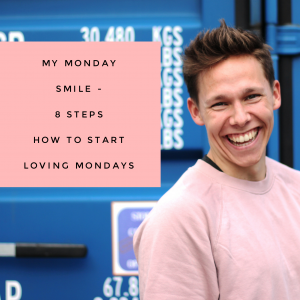 My Monday smile –  8 steps how to start loving Mondays