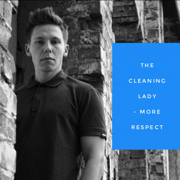 The cleaning lady – more respect