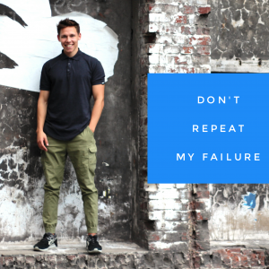 Don't repeat my failure