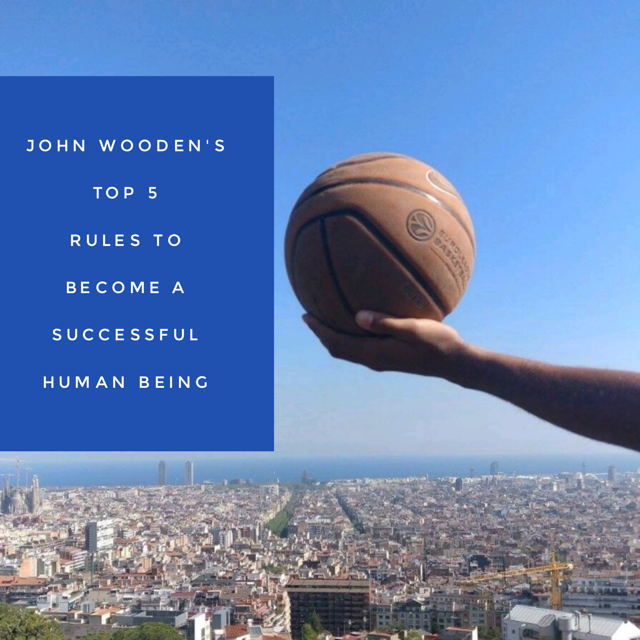 John Wooden's top 5 rules to become a successful human being