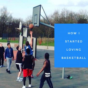 How I started loving Basketball