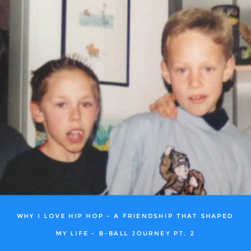 Why I love Hip Hop – a Friendship that shaped my Life – B-Ball Journey pt. 2