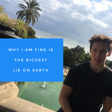 Why I am Fine is the Biggest Lie on Earth